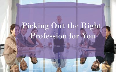 Picking Out the Right Profession for You