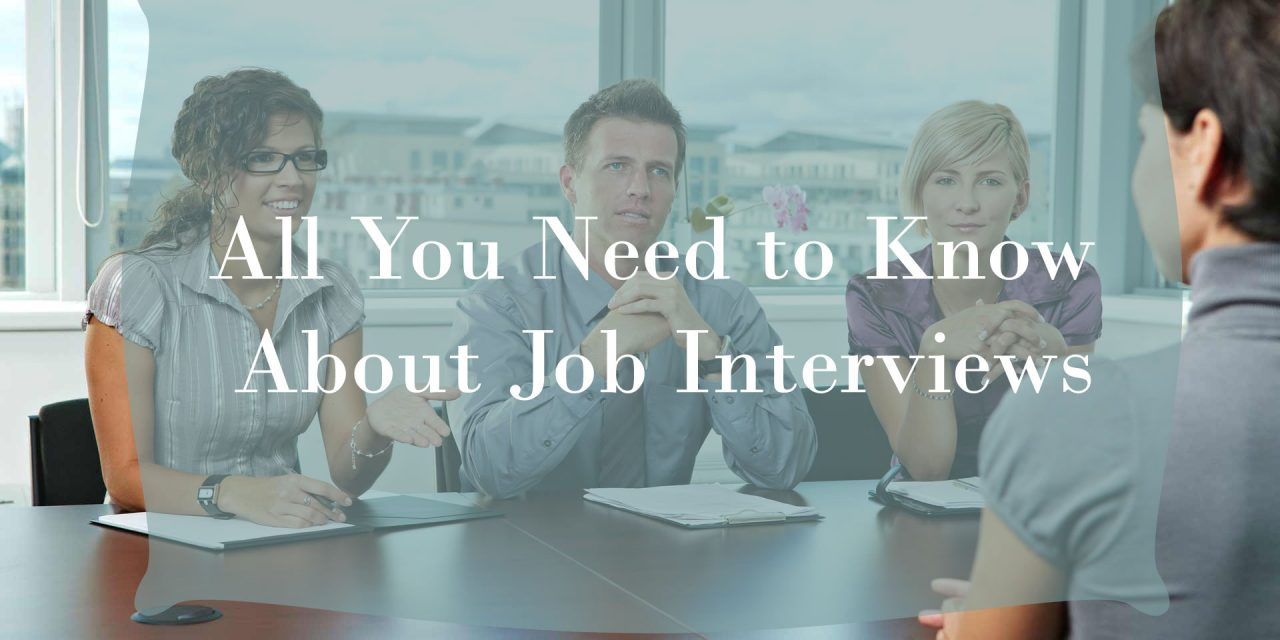 All You Need to Know About Job Interviews