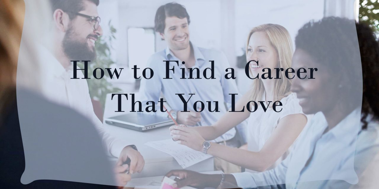 How to Find a Career That You Love