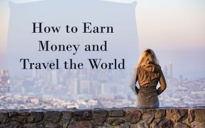 How to Earn Money and Travel the World