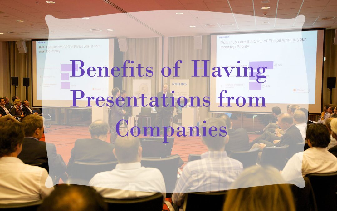 Benefits of Having Presentations from Companies